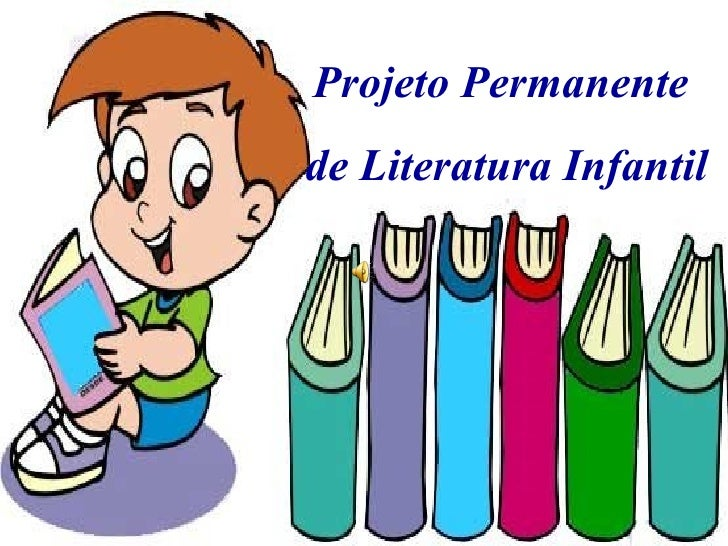 Projeto Permanente  de Literatura Infantil