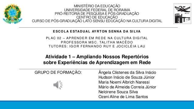 MINISTÉRIO DA EDUCAÇÃO UNIVERSIDADE FEDERAL DE RORAIMA PRÓ-REITORIADE PESQUISA E PÓS-GRADUAÇÃO CENTRO DE EDUCAÇÃO CURSO DE...