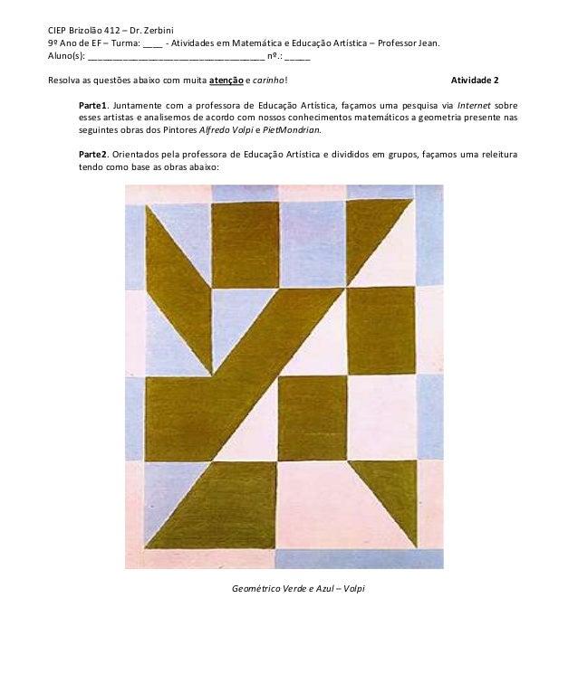 CIEP Brizolão 412 – Dr. Zerbini9º Ano de EF – Turma: ____ - Atividades em Matemática e Educação Artística – Professor Jean...
