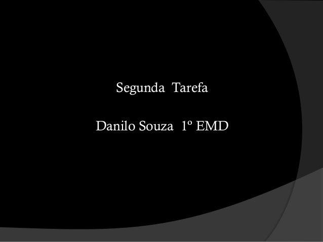 Segunda Tarefa Danilo Souza 1º EMD