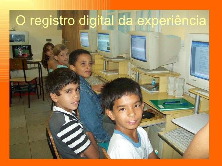 O registro digital da experiência