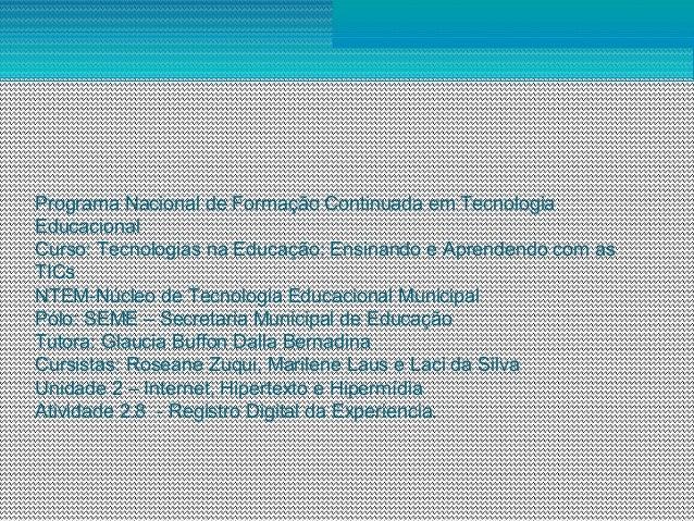 Programa Nacional de Formação Continuada em TecnologiaEducacionalCurso: Tecnologias na Educação: Ensinando e Aprendendo co...