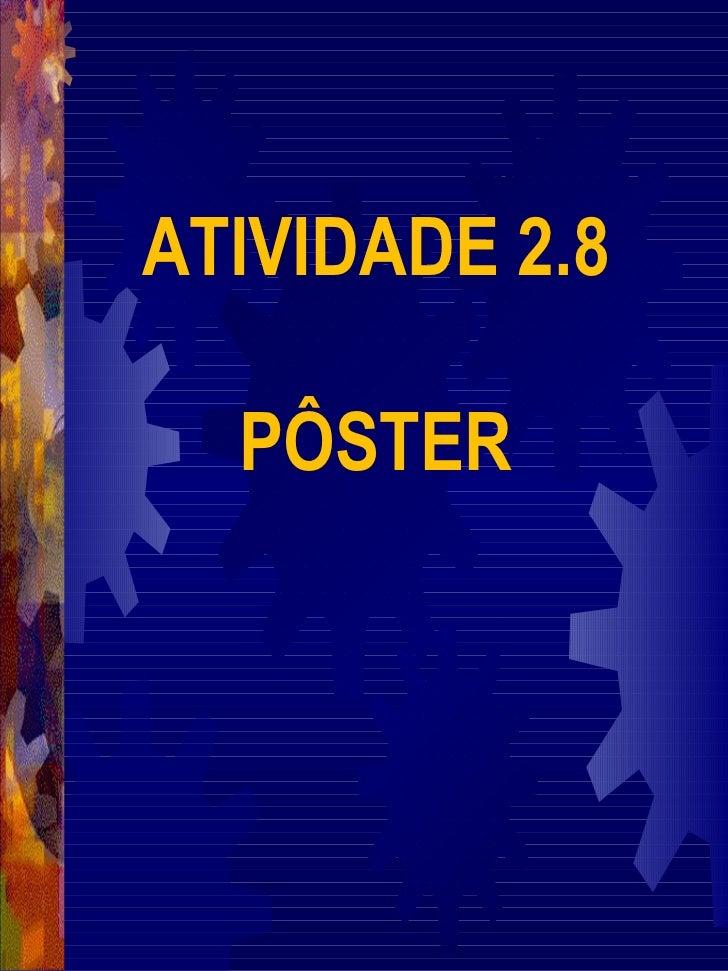 ATIVIDADE 2.8 PÔSTER