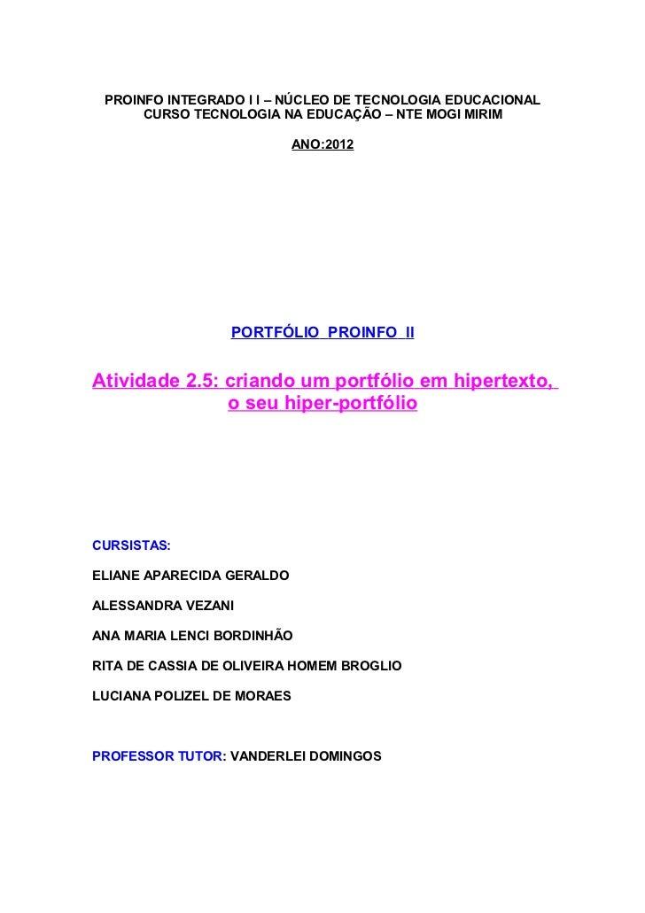 PROINFO INTEGRADO l l – NÚCLEO DE TECNOLOGIA EDUCACIONAL      CURSO TECNOLOGIA NA EDUCAÇÃO – NTE MOGI MIRIM               ...