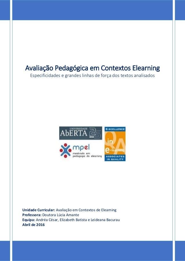 Avaliação Pedagógica em Contextos Elearning Especificidades e grandes linhas de força dos textos analisados Unidade Curric...