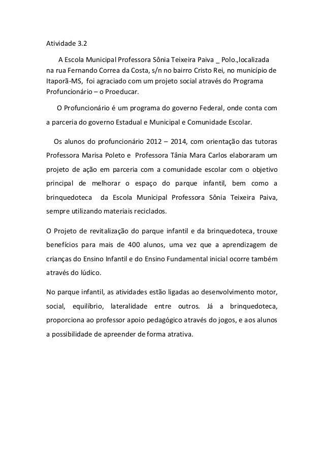 Atividade 3.2 A Escola Municipal Professora Sônia Teixeira Paiva _ Polo.,localizada na rua Fernando Correa da Costa, s/n n...