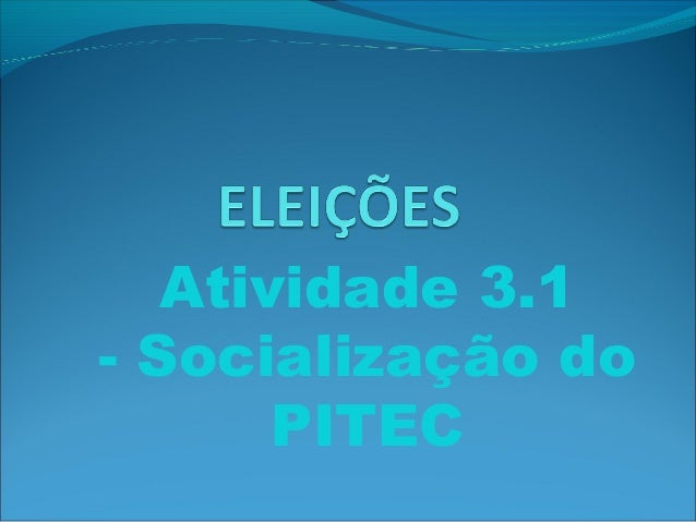 Atividade 3.1  - Socialização do  PITEC