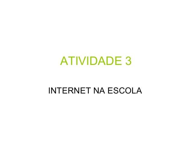 ATIVIDADE 3 INTERNET NA ESCOLA
