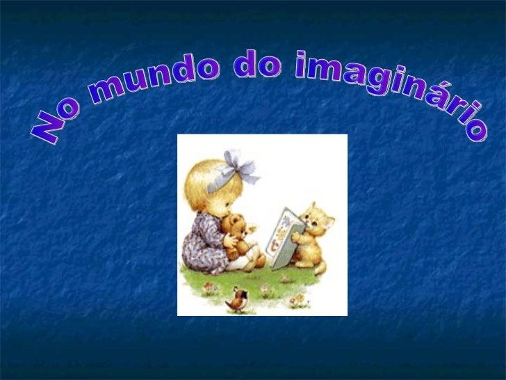 No mundo do imaginário