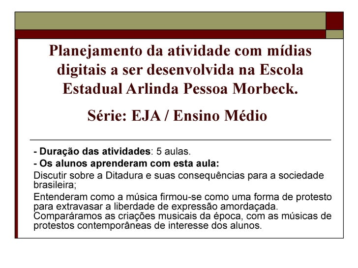 Planejamento da atividade com mídias digitais a ser desenvolvida na Escola Estadual Arlinda Pessoa Morbeck. Série: EJA / E...