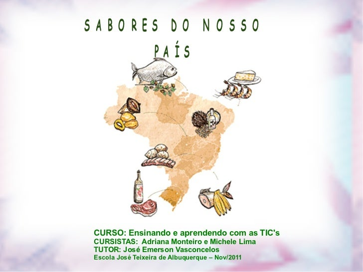 CURSO: Ensinando e aprendendo com as TIC's CURSISTAS:  Adriana Monteiro e Michele Lima TUTOR: José Emerson Vasconcelos Esc...
