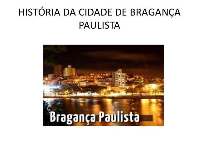 HISTÓRIA DA CIDADE DE BRAGANÇA PAULISTA
