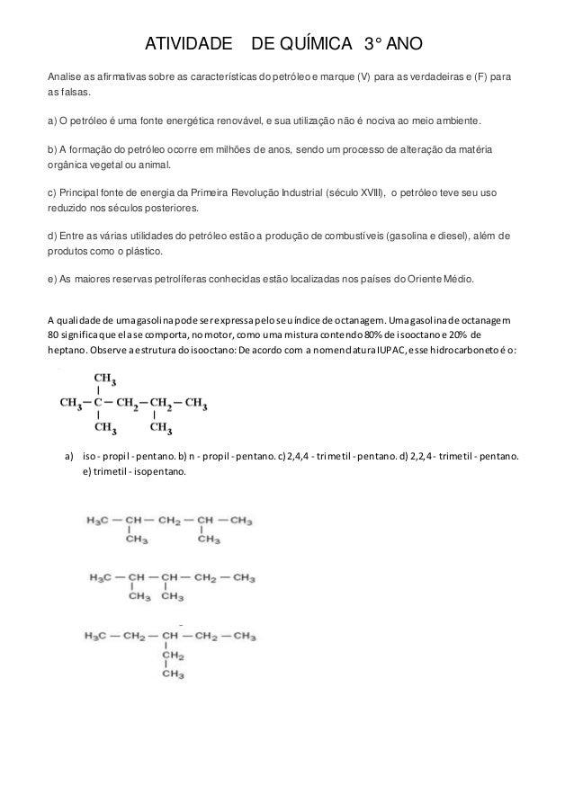 ATIVIDADE DE QUÍMICA 3° ANO Analise as afirmativas sobre as características do petróleo e marque (V) para as verdadeiras e...