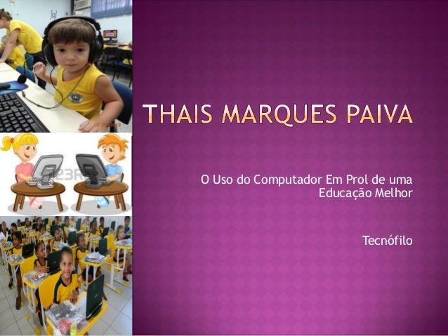 O Uso do Computador Em Prol de uma Educação Melhor Tecnófilo