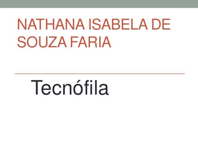 NATHANA ISABELA DE SOUZA FARIA Tecnófila