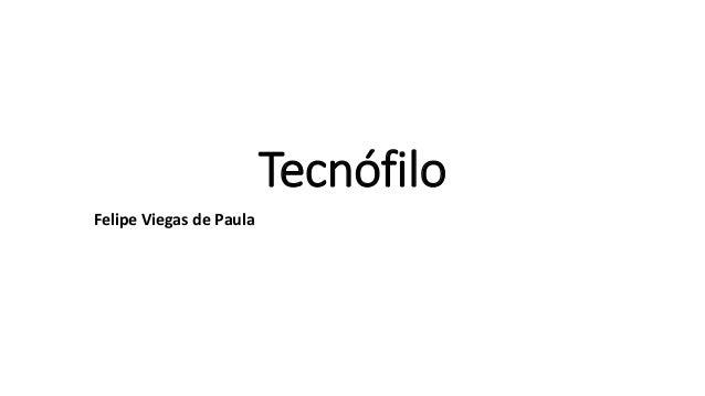 Tecnófilo Felipe Viegas de Paula