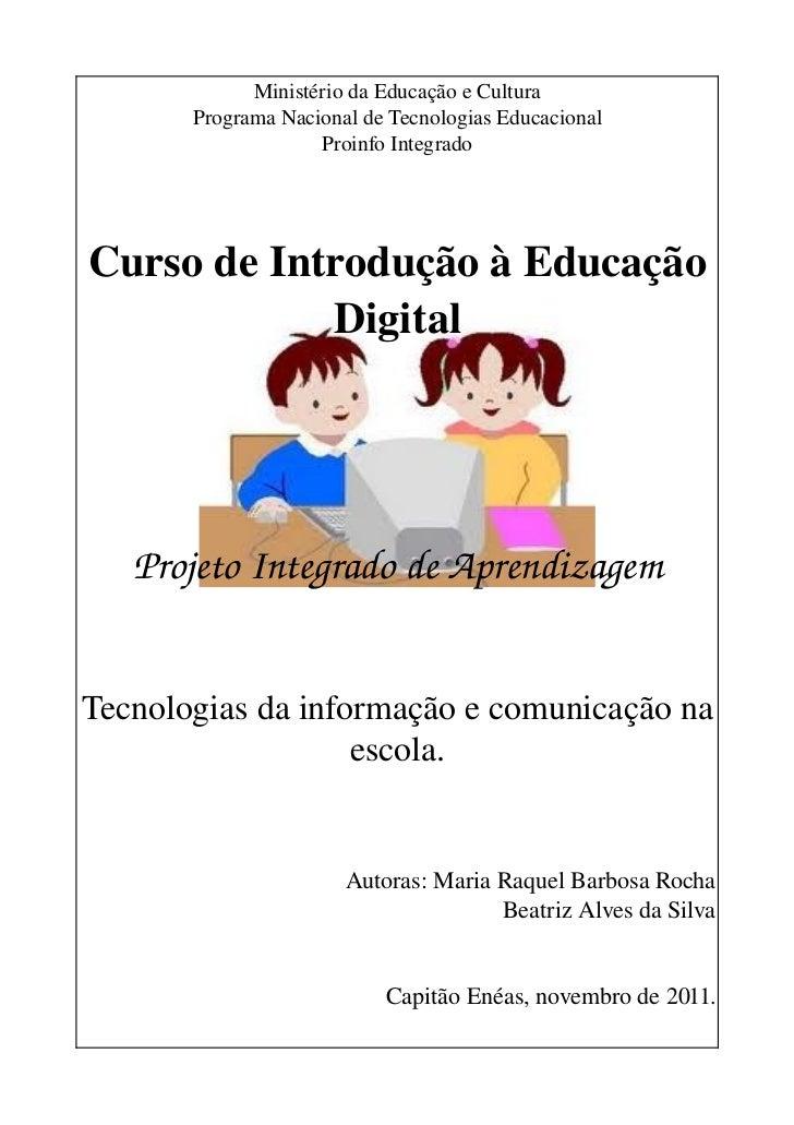 MinistériodaEducaçãoeCultura       ProgramaNacionaldeTecnologiasEducacional                    ProinfoIntegradoCu...