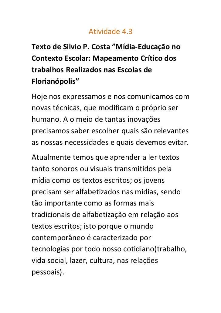 """Atividade 4.3Texto de Silvio P. Costa """"Mídia-Educação noContexto Escolar: Mapeamento Crítico dostrabalhos Realizados nas E..."""