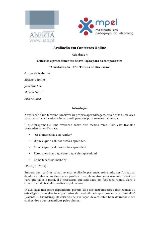 Avaliação  em  Contextos  Online   Atividade  4   Critérios  e  procedimentos  de  avaliação  para...
