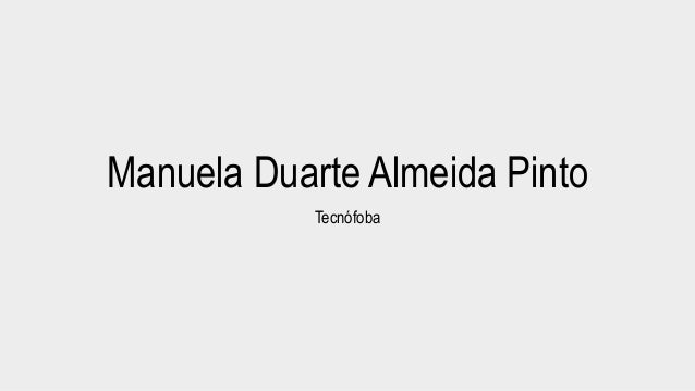 Manuela Duarte Almeida Pinto  Tecnófoba