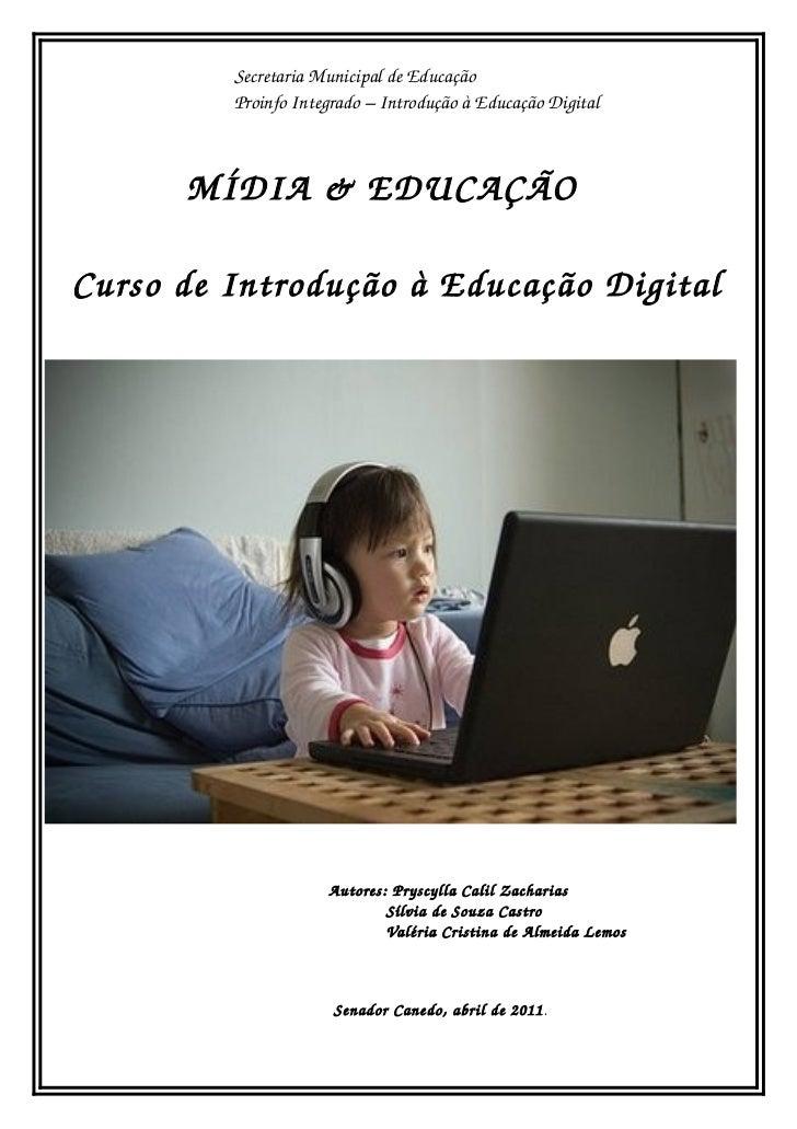 SecretariaMunicipaldeEducação         ProinfoIntegrado–IntroduçãoàEducaçãoDigital      MÍDIA&EDUCAÇÃOCursode...