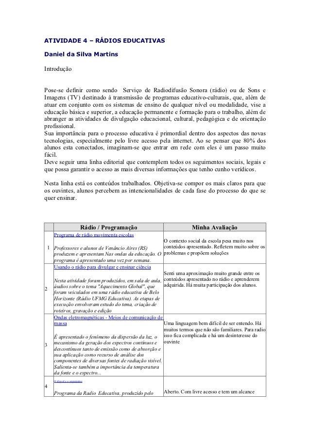 ATIVIDADE 4 – RÁDIOS EDUCATIVASDaniel da Silva MartinsIntroduçãoPose-se definir como sendo Serviço de Radiodifusão Sonora ...