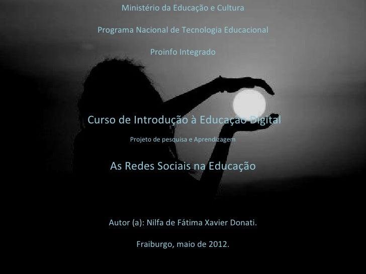 Ministério da Educação e Cultura Programa Nacional de Tecnologia Educacional               Proinfo IntegradoCurso de Intro...