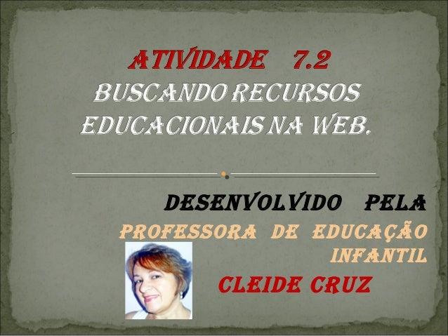 DESENVOLVIDO PELA PrOfESSOrA DE EDucAçãO INfANtIL cLEIDE cruZ