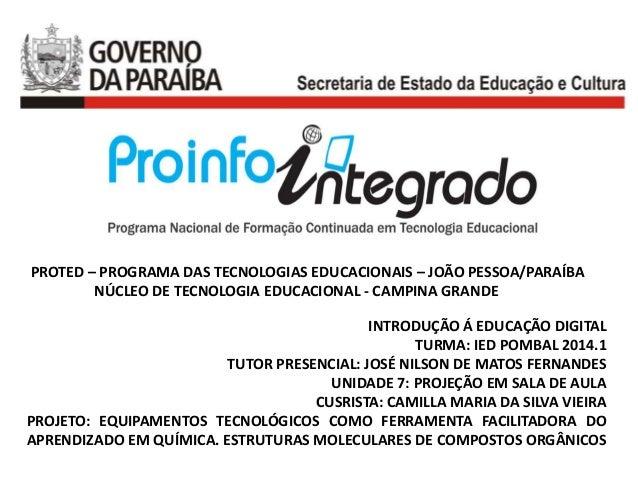 PROTED – PROGRAMA DAS TECNOLOGIAS EDUCACIONAIS – JOÃO PESSOA/PARAÍBA NÚCLEO DE TECNOLOGIA EDUCACIONAL - CAMPINA GRANDE INT...