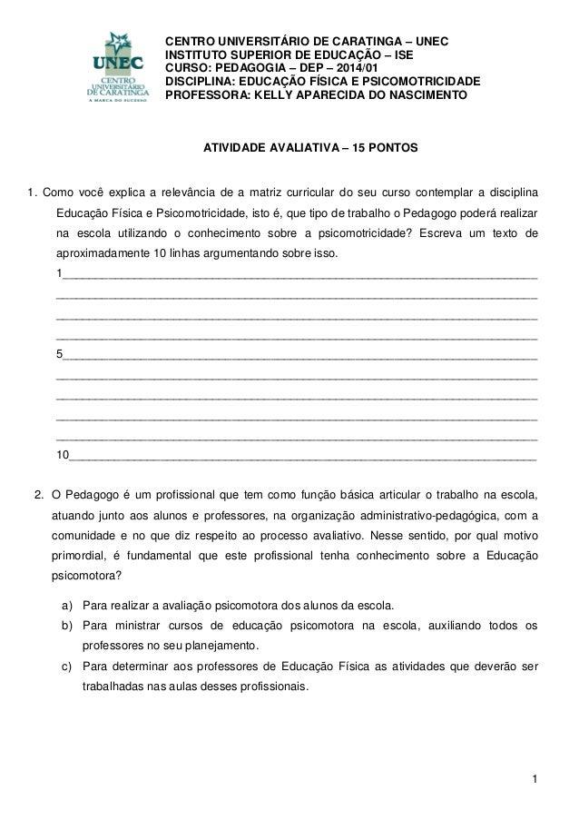 1 CENTRO UNIVERSITÁRIO DE CARATINGA – UNEC INSTITUTO SUPERIOR DE EDUCAÇÃO – ISE CURSO: PEDAGOGIA – DEP – 2014/01 DISCIPLIN...
