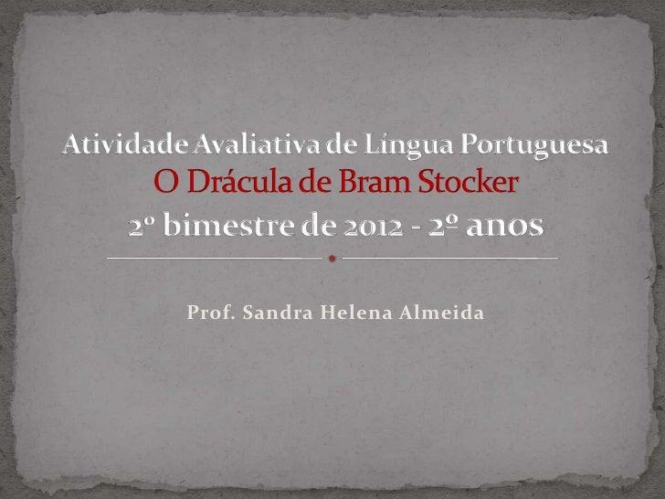 Prof. Sandra Helena Almeida