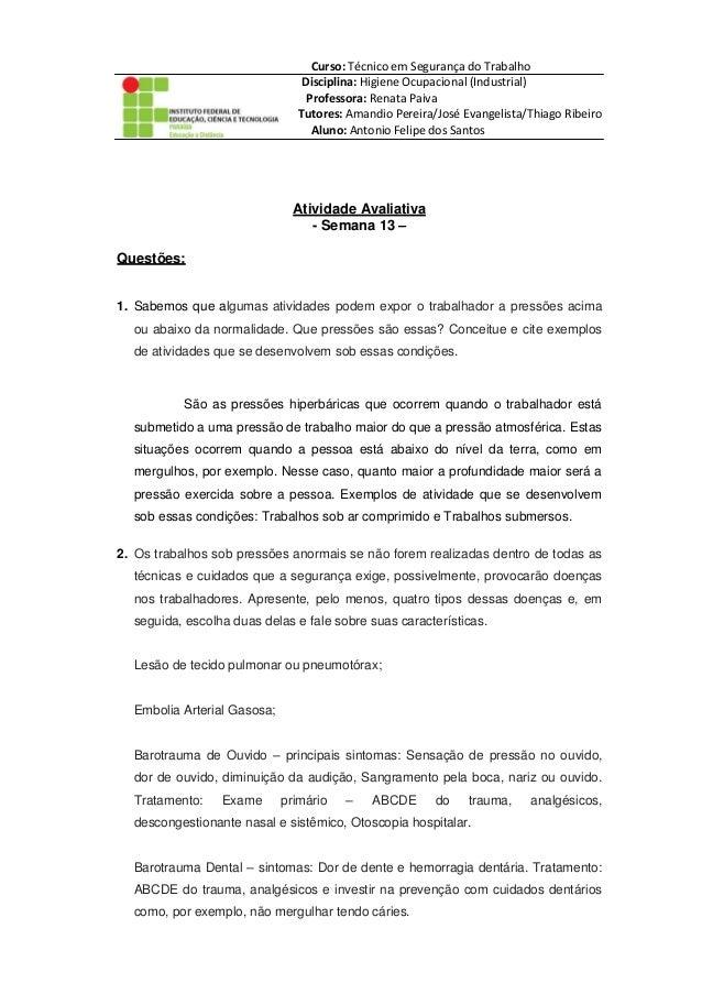 Curso: Técnico em Segurança do Trabalho Disciplina: Higiene Ocupacional (Industrial) Professora: Renata Paiva Tutores: Ama...
