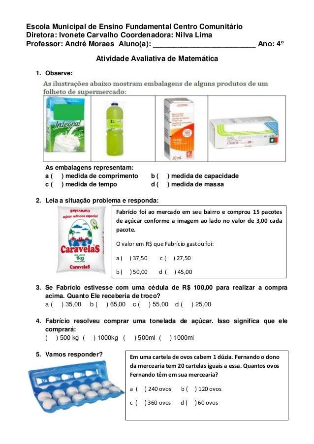 Escola Municipal de Ensino Fundamental Centro Comunitário  Diretora: Ivonete Carvalho Coordenadora: Nilva Lima  Professor:...