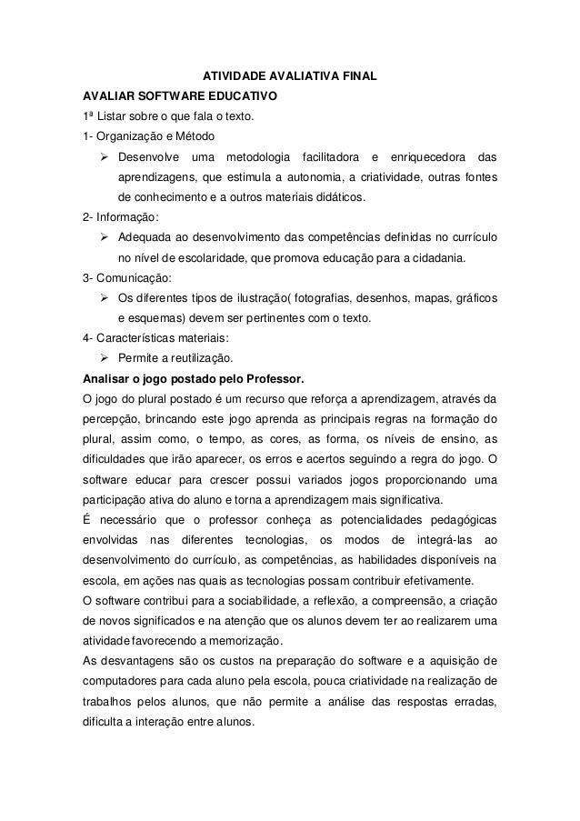 ATIVIDADE AVALIATIVA FINAL AVALIAR SOFTWARE EDUCATIVO 1ª Listar sobre o que fala o texto. 1- Organização e Método  Desenv...