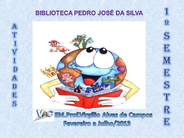 ATIVIDADES DESENVOLVIDAS NO Ano 2013• 1.1 - PARADA DA LEITURA MENSAL:1.1 - PARADA DA LEITURA MENSAL:• PROJETO PARADA DA LE...