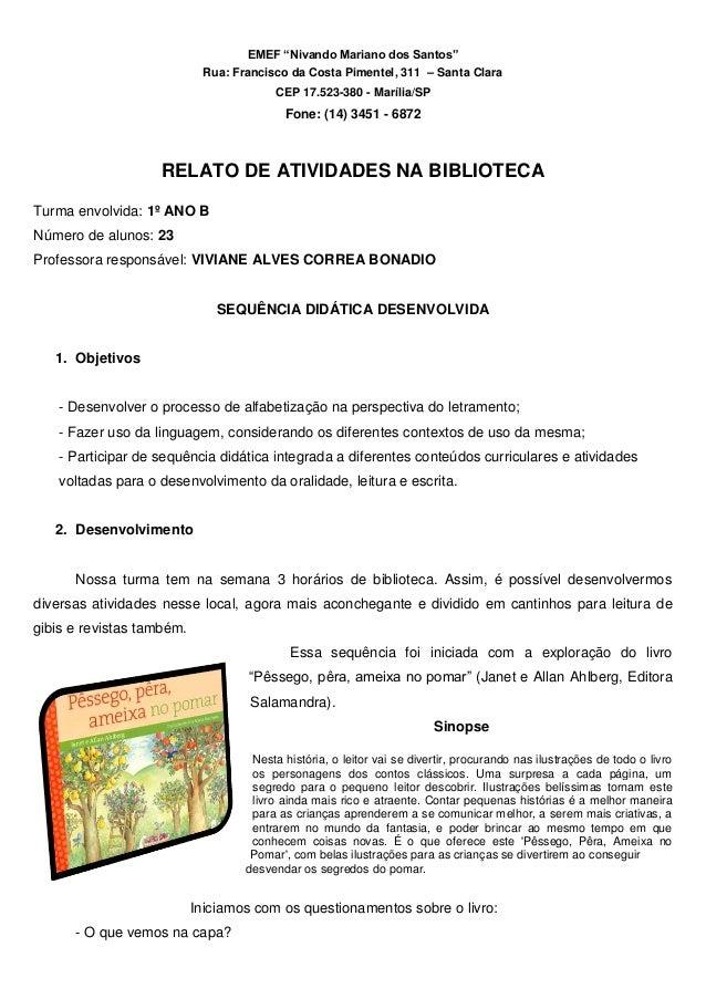"EMEF ""Nivando Mariano dos Santos""  Rua: Francisco da Costa Pimentel, 311 – Santa Clara  CEP 17.523-380 - Marília/SP  Fone:..."