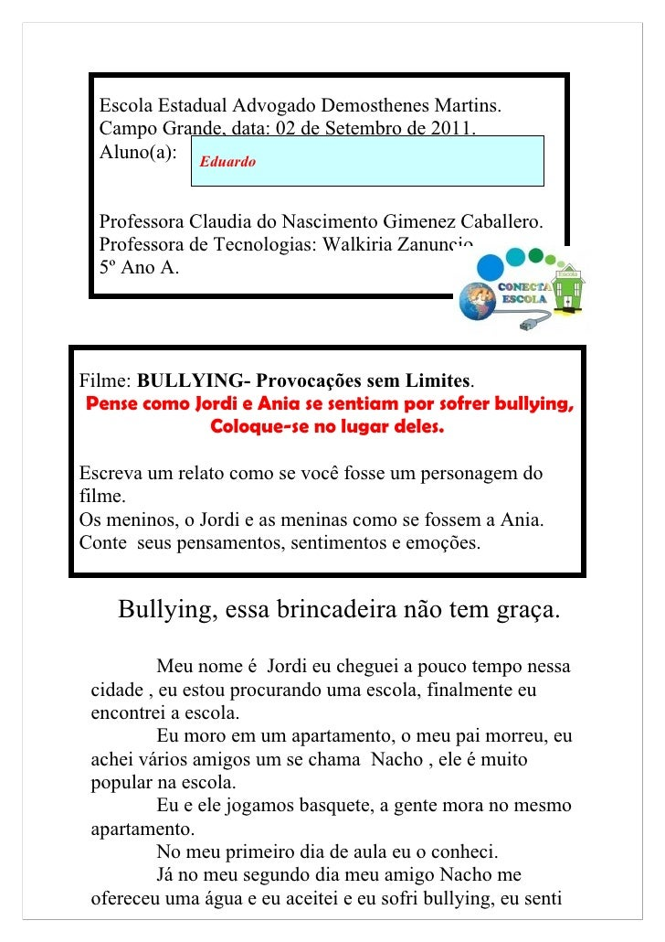 Escola Estadual Advogado Demosthenes Martins.  Campo Grande, data: 02 de Setembro de 2011.  Aluno(a): Eduardo  Professora ...