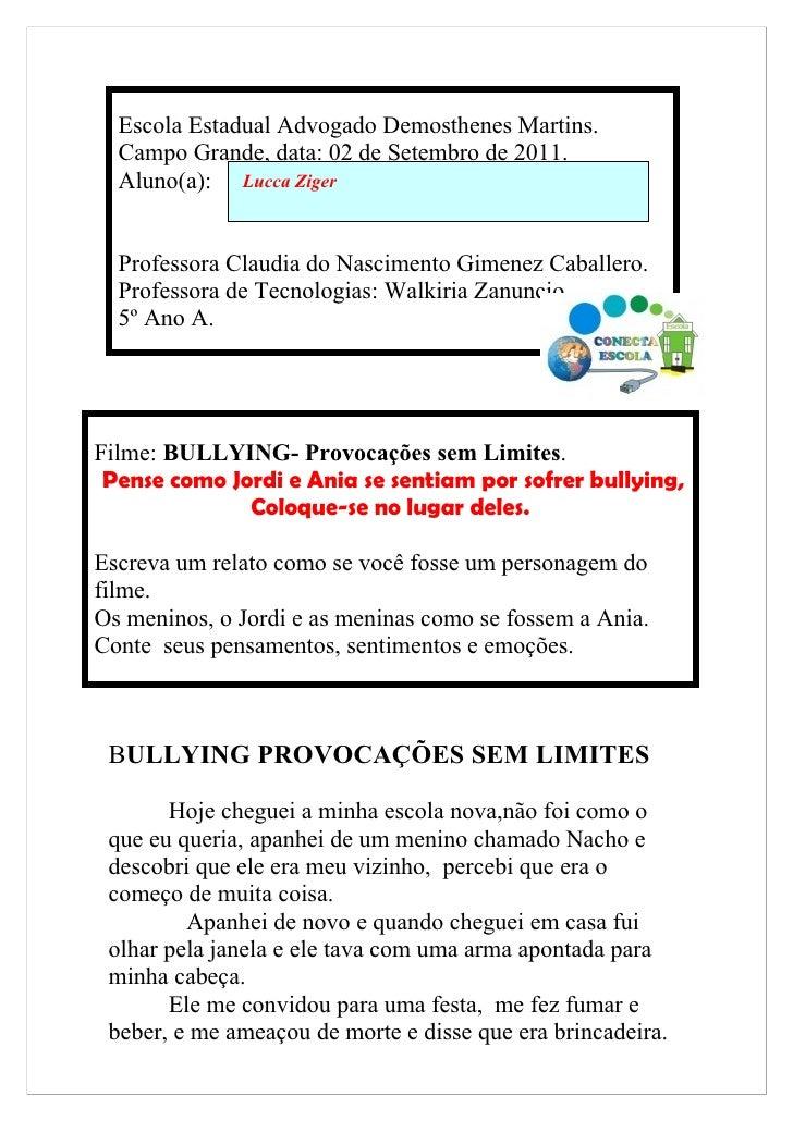 Escola Estadual Advogado Demosthenes Martins.  Campo Grande, data: 02 de Setembro de 2011.  Aluno(a): Lucca Ziger  Profess...