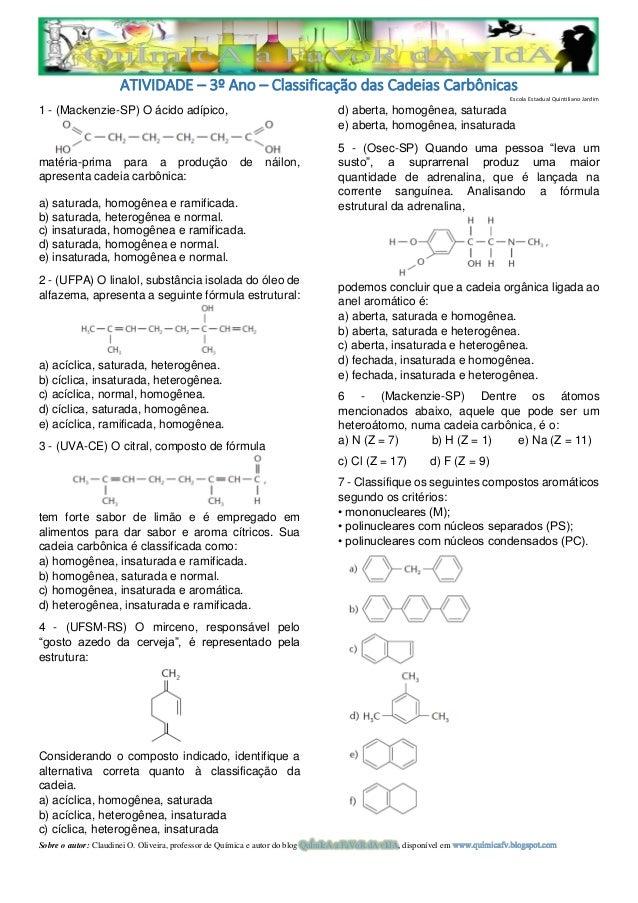 ATIVIDADE – 3º Ano – Classificação das Cadeias Carbônicas Escola Estadual Quintiliano Jardim  1 - (Mackenzie-SP) O ácido a...