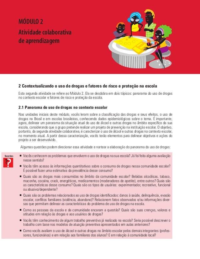 2 Contextualizando o uso de drogas e fatores de risco e proteção na escola Esta segunda atividade se refere ao Módulo 2. E...