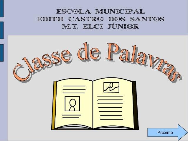 Escola Municipal Edith Castro dos Santos M.T. Elci Júnior  Próximo