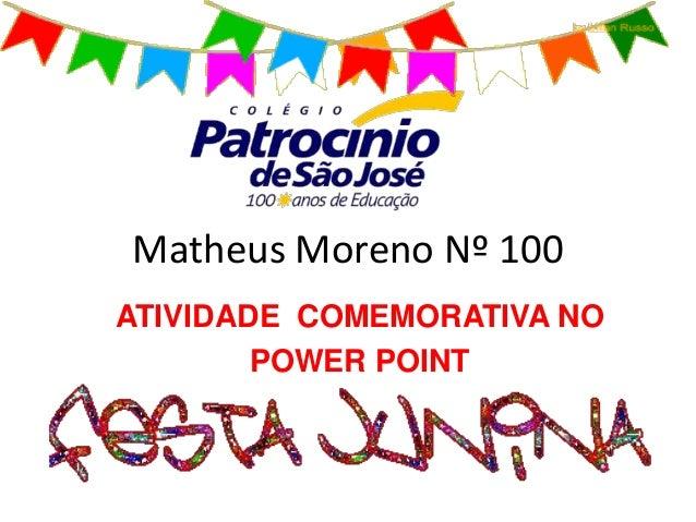 Matheus Moreno Nº 100ATIVIDADE COMEMORATIVA NOPOWER POINT