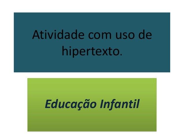 Atividade com uso de      hipertexto.  Educação Infantil