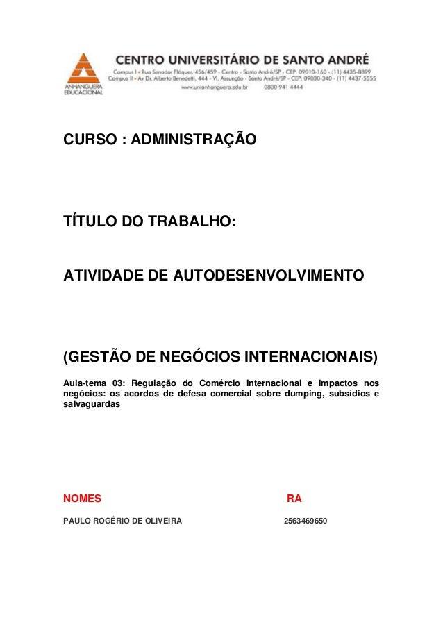 CURSO : ADMINISTRAÇÃO TÍTULO DO TRABALHO: ATIVIDADE DE AUTODESENVOLVIMENTO (GESTÃO DE NEGÓCIOS INTERNACIONAIS) Aula-tema 0...