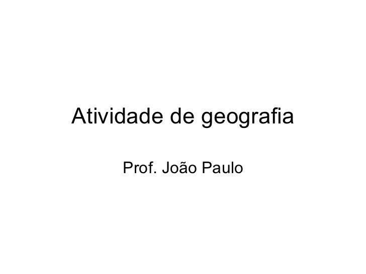 Atividade de geografia Prof. João Paulo