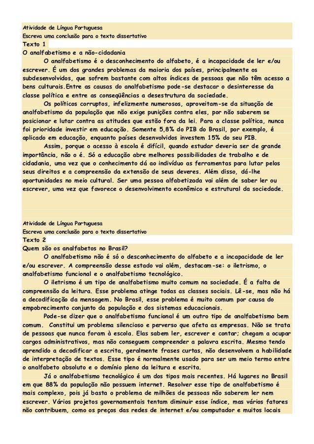 Atividade de Língua Portuguesa Escreva uma conclusão para o texto dissertativo Texto 1 O analfabetismo e a não-cidadania O...