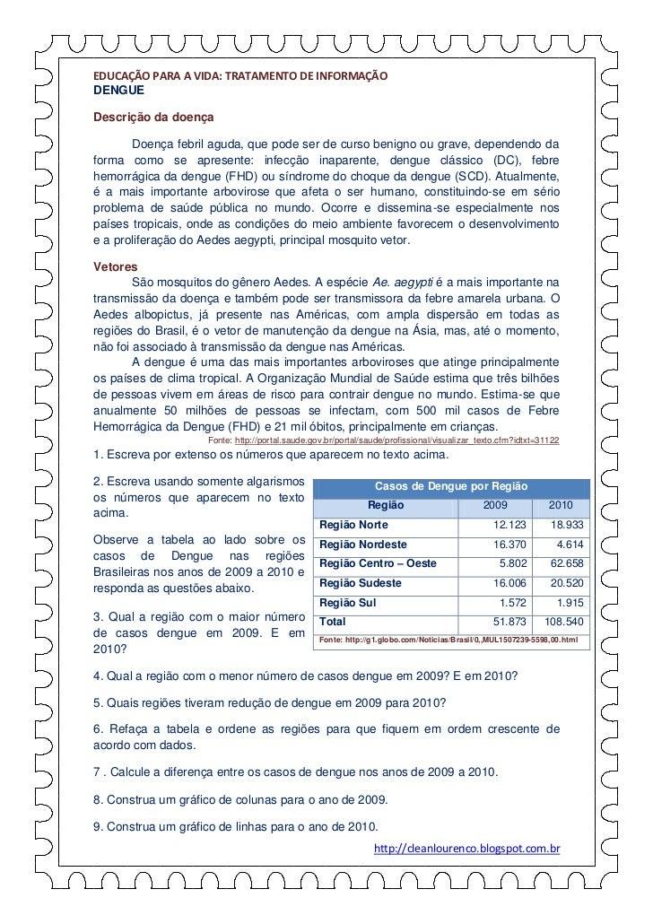 EDUCAÇÃO PARA A VIDA: TRATAMENTO DE INFORMAÇÃODENGUEDescrição da doença       Doença febril aguda, que pode ser de curso b...