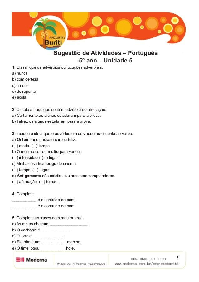 Sugestão de Atividades – Português                               5º ano – Unidade 51. Classifique os advérbios ou locuções...