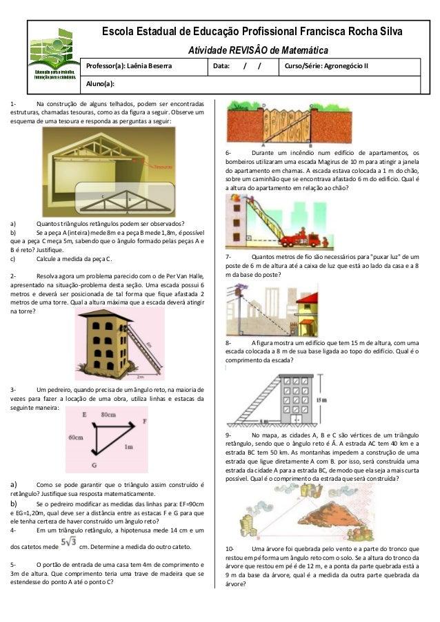 1- Na construção de alguns telhados, podem ser encontradas estruturas, chamadas tesouras, como as da figura a seguir. Obse...
