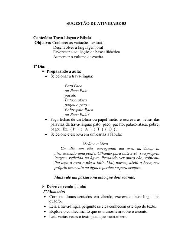 SUGESTÃO DE ATIVIDADE 03 Conteúdo: Trava-Língua e Fábula. Objetivo: Conhecer as variações textuais. Desenvolver a linguage...